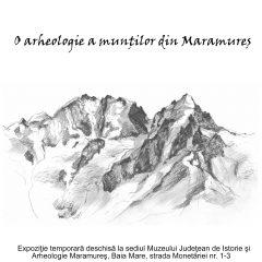 O arheologie a munţilor din Maramureş