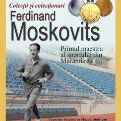 Colecții și colecționari. Ferdinand Moskovits. Primul maestru al sportului din Maramureș