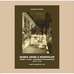 """Lansarea volumului """"Marea Unire a Românilor. Oameni, locuri, documente din Maramureș (1918-1919)"""""""