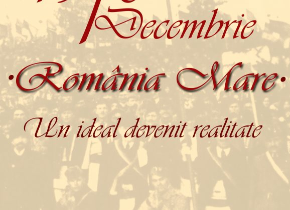 1 Decembrie 1918. România Mare un ideal devenit realitate.