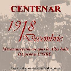 """Vernisajul expoziției """"1 DECEMBRIE 1918. Maramureșenii au spus la Alba Iulia DA pentru UNIRE"""""""