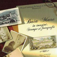 Baia Mare în imagini. Stampe și fotografii