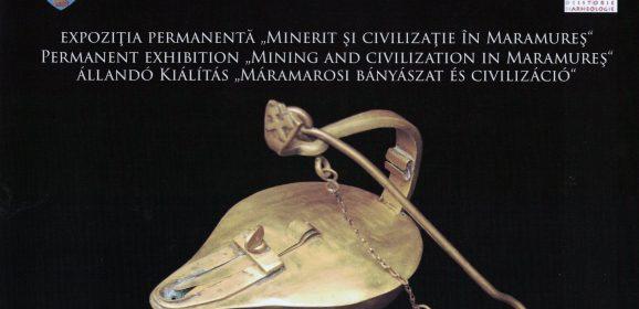 """Expoziţia permanentă """"Minerit şi civilizaţie în Maramureş"""""""