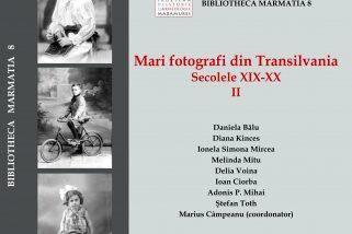 Mari fotografi din Transilvania Secolele XIX-XX  II